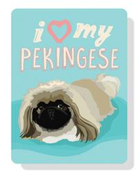 "I (Heart) My Pekingese Sign 12"" x 9"""