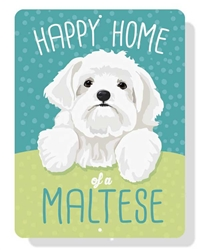 "Happy Home of a Maltese Sign 12"" x 9"""
