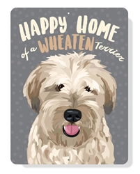 "Happy Home of a Wheaten Terrier sign 9"" x 12"""