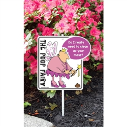 "A Phil the Poop Fairy (Do I really need to) Garden Sign 9.5"" x 10"" x 18"" tall"