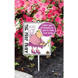"A Phil the Poop Fairy (All Dressed Up) Garden Sign 9.5"" x 10"" x 18"" tall"