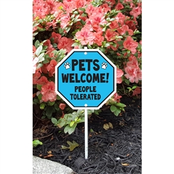 "Pets Welcome / People Tolerated Garden Sign 8.5"" x 8.5"" x 18"" tall"