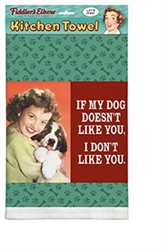 I Don't Like You Kitchen Towel