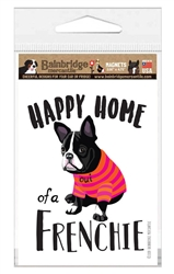 """French Bull Dog Magnet - Happy Home a Frenchie 3.56"""" x 4.75"""""""