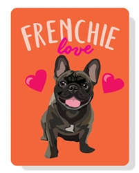 "French Bulldog  - Frenchie Love  Sign 9"" x 12"""