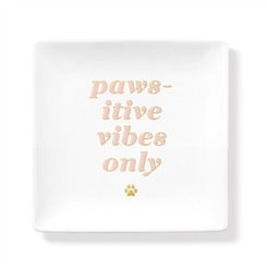 PAWSITIVE VIBES SQUARE SLAB TRAY