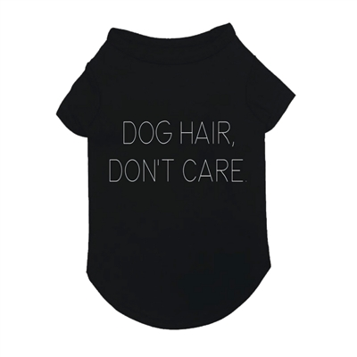 Dog Hair, Don't Care T-Shirt in Black
