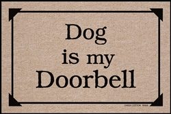 Dog Is My Doorbell Mat