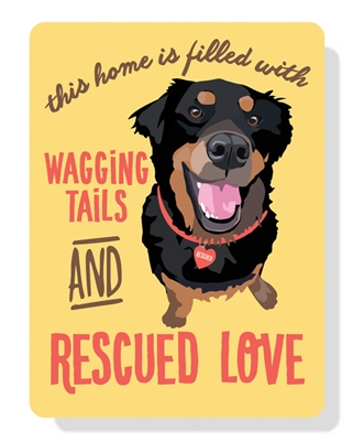 "Wagging Tails and Rescued Love sign 9"" x 12"""