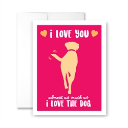 I Love You Almost as Much as I Love the Dog - Pack of 6 cards
