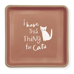 THING FOR CATS SMALL SQUARE STONEWARE TRAY