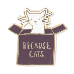 BECAUSE CATS ENAMEL PIN