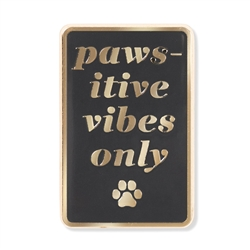 PAWSITIVE VIBES ONLY ENAMEL PIN