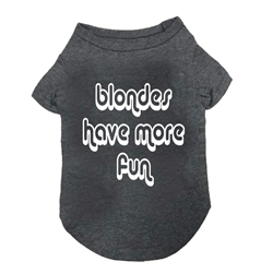 Blondes Have More Fun T-Shirt in Grey