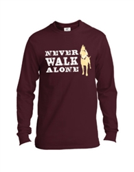 Never Walk Alone Unisex Long Sleeve, Maroon