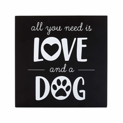 'All You Need is Love & a Dog' Sentiment Wall Sign
