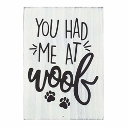 'You Had Me At Woof' Wall Sign