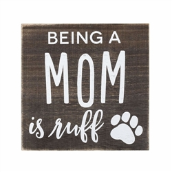 'Being a Mom is Ruff' Plaque