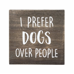 'I Prefer Dog Over People' Plaque