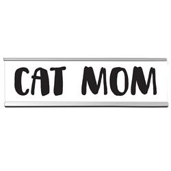 "Cat Mom 8"" Desk Sign"