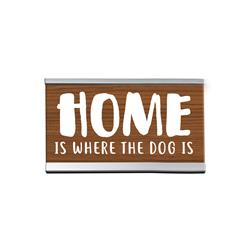 "Home Dog  4"" Desk Sign"