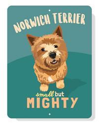 """Norwich Terrier (Small but Mighty) sign 9"""" x 12"""""""