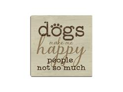 Dogs Make Me Happy...People Not So Much -  Single Square Coaster 6 pk