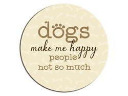 Dogs Make Me Happy...People Not So Much - Car Coaster