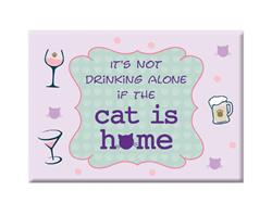 """It's Not Drinking Alone if The Cat Is Home- 3.5"""" x 2.5"""" Magnets"""