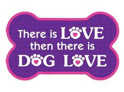 Bone Shaped Magnet - There Is Love...