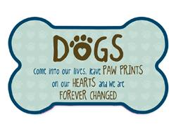Bone Shaped Magnet - Dogs Come Into Our Lives...