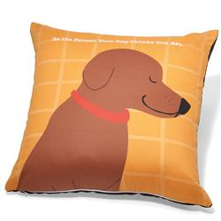 "Be The Person Your Dog Thinks You Are Accent Pillow (18"" x 18"")"