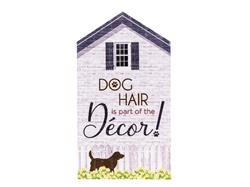 Rustic Small House Signs - Dog Hair is Part of the decor