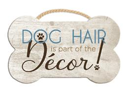 "9.5"" x 7.5"" Bone Shape Sign - Dog Hair is Part of the Decor"