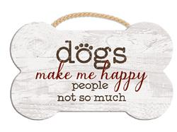 "9.5"" x 7.5"" Bone Shape Sign - Dog's Make Me Happy..."
