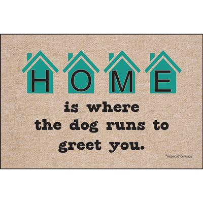 HOME Is Where The Dog Runs To Greet You Doormat