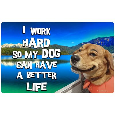 I Work Hard So My Dog Can Have A Better Life - Felt Floor Mats