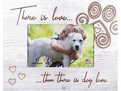 "There is Love... Then there is Dog Love 7.5"" x 9.5"" Horizontal Picture Frame"