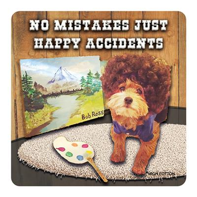 No Mistakes Just Happy Accidents -  Coaster