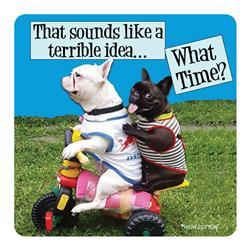 That Sounds Like A Terrible Idea... -  Coaster
