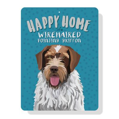 """Happy Home of a Wirehaired Pointing Griffon sign 9"""" x 12"""""""