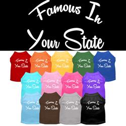 """Famous in """"YOUR CITY / STATE"""" Custom Souvenir Pet Shirts"""