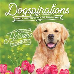 Dogspirations; Sweet and Simple Truths From Our Canine Friends - Hardcover Book