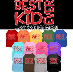 Best Kid Ever Screen Print Dog Shirt