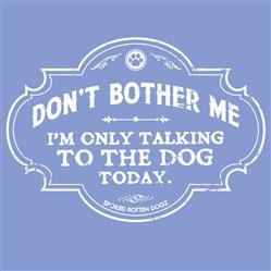 Only Talking to Dog Today - V Neck T-shirt
