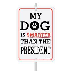 "My Dog Is Smarter Than The President Mini Garden Sign, 3.75"" x 5.5"" on 8"" stake"