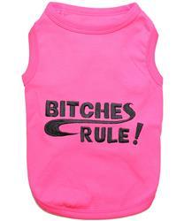 Bitches Rule Dog T-Shirt