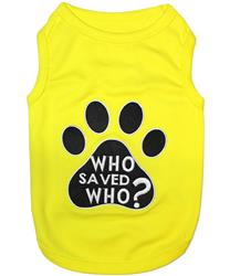 Who Saved Who? Dog T-Shirt