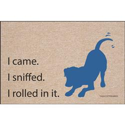 I came. I sniffed. I rolled in it. - Doormat