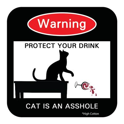 WARNING: Cat Is An Asshole - Coasters